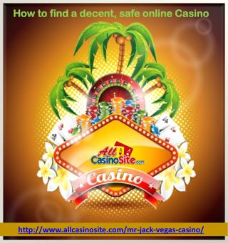 How to find a decent, safe online Casino