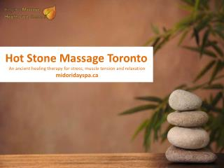 Hot Stone Massage Toronto Benefits
