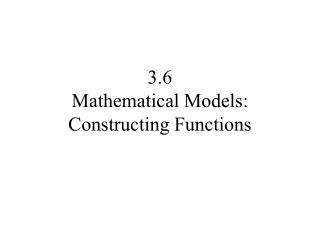3.6 Mathematical Models: Constructing Functions