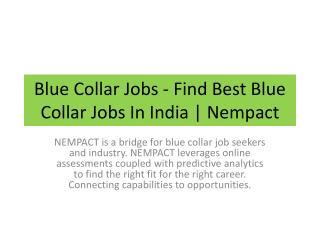 Blue Collar Jobs - Find Best Blue Collar Jobs In India   Nempact