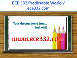 ECE 332 Predictable World / ece332.com
