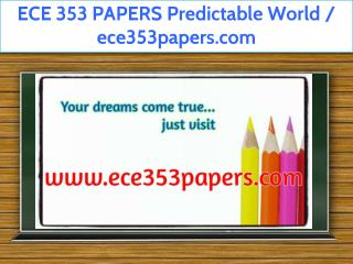 ECE 353 PAPERS Predictable World / ece353papers.com
