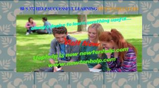BUS 372 help Successful Learning/newtonhelp.com
