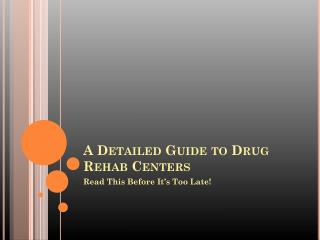 A Detailed Guide On Drug Rehab Centers