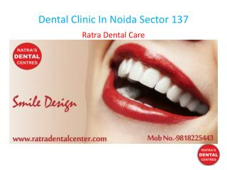 Dental Clinic In Noida Sector 137
