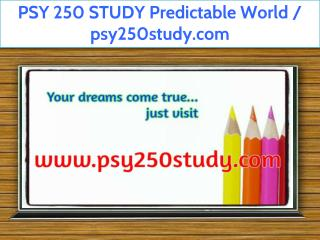 PSY 250 STUDY Predictable World / psy250study.com
