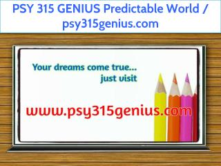 PSY 315 GENIUS Predictable World / psy315genius.com