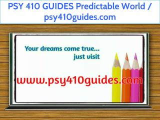 PSY 410 GUIDES Predictable World / psy410guides.com
