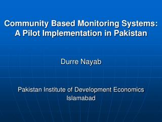 Community Based Monitoring Systems:  A Pilot Implementation in Pakistan