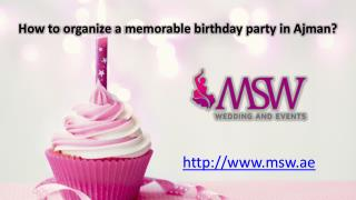 How to organize a memorable birthday party in ajman