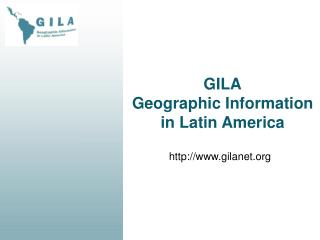 GILA Geographic Information in Latin America
