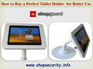 How to Buy a Perfect Tablet Holder for Better Use