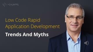 Low Code Rapid Application Development Trends And Myths