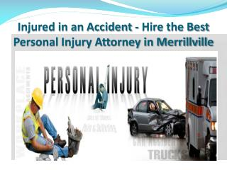 Injured in an Accident - Hire the Best Personal Injury Attorney in Merrillville