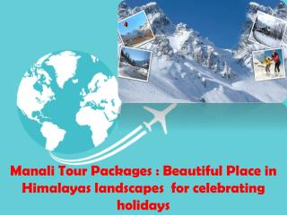 Holiday packages: Best deals for tour in Manali