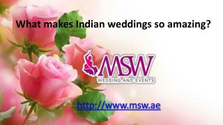 What makes Indian weddings so amazing