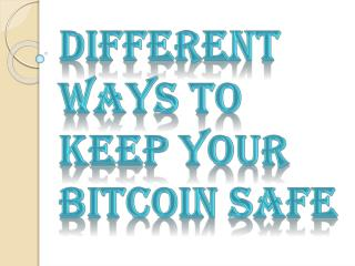 Few Ways you Can Keep your Bitcoin Safe