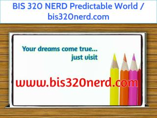BIS 320 NERD Predictable World / bis320nerd.com