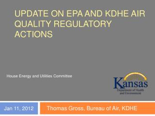 Update on EPA And KDHE air Quality Regulatory Actions