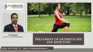 Treatment of Arthritis Hip and Knee Pain by Dr.Chirag Patel