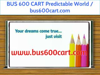 BUS 600 CART Predictable World / bus600cart.com