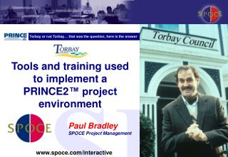 Tools and training used to implement a  PRINCE2  project environment