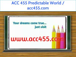 ACC 455 Predictable World / acc455.com