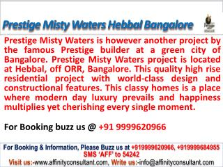 Prestige Misty Waters @09999620966 Hebbal ORR Road Bangalore