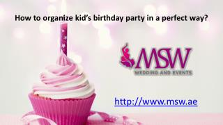 How to organize kid's birthday party in a perfect way?