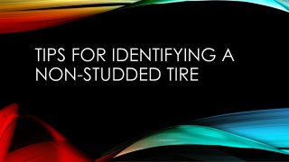 Tips For Identifying a Non-Studded Tire