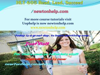 HLT 605 Read, Lead, Succeed/Newtonhelp.com