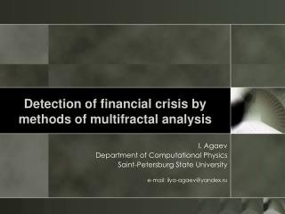 Detection of financial crisis by methods of multifractal analysis