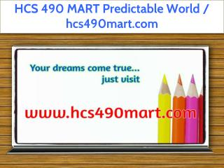 HCS 490 MART Predictable World / hcs490mart.com