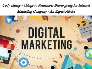 Cody Emsky - Things to Remember Before going for Internet Marketing Company - An Expert Advice