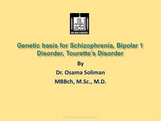 Genetic basis for Schizophrenia, Bipolar 1 Disorder, Tourette s Disorder
