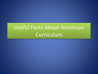 Useful Facts About American Curriculum