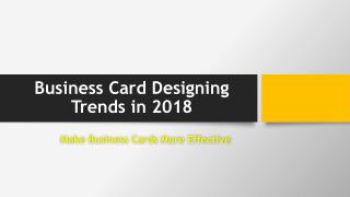 Top 10 Business Card Designing Trends for 2018