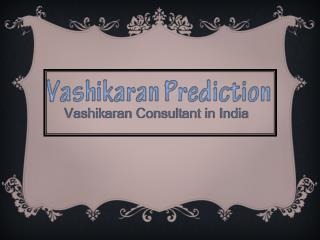Vashikaran Preduction - Vashikaran Mantra for Love