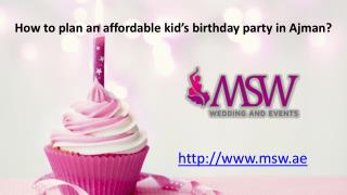How to plan an affordable kid's birthday party in Ajman