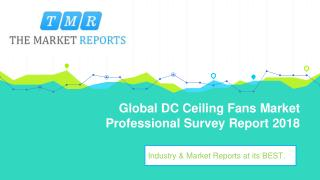 Global DC Ceiling Fans Industry Report Analysis with Market Share by Types, Applications and by Regions
