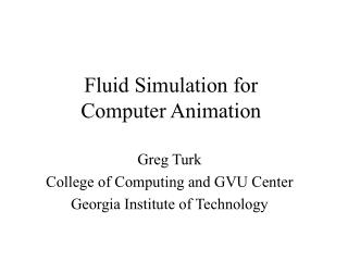 Fluid Simulation for Computer Animation