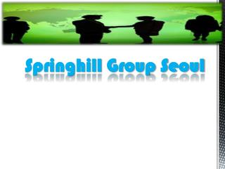 Springhill group seoul- news center springhill group home lo