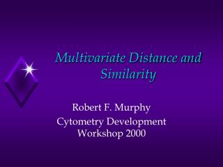 Multivariate Distance and Similarity