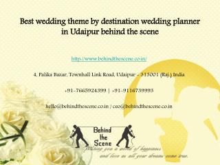 Best wedding theme by destination wedding planner in Udaipur behind the scene