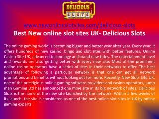 Best New online slot sites UK- Delicious Slots