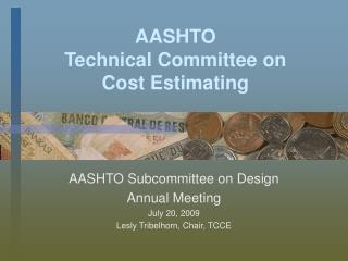 AASHTO Technical Committee on Cost Estimating