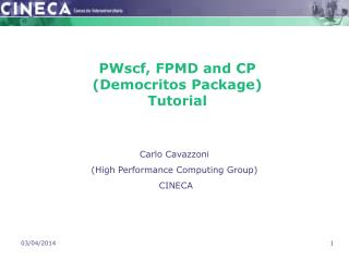 PWscf, FPMD and CP  (Democritos Package) Tutorial