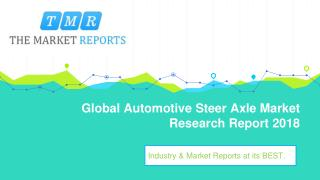 Global Automotive Steer Axle Industry Analysis, Size, Market share, Growth, Trend and Forecast to 2025
