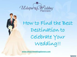 How to Find the Best Destination to Celebrate Your Wedding!!