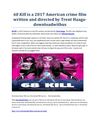 68 Kill is a 2017 American crime film written and directed by Trent Haaga-downloadwithus